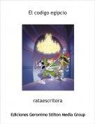 rataescritora - El codigo egipcio
