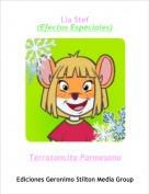 Terratoncita Parmesano - Lía Stef(Efectos Especiales)