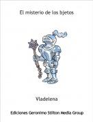 Vladelena - El misterio de los bjetos
