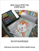 BICHITASANROQUE - NEW SAGA:EFECTOS ESPECIALES