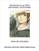raton de chocolate - Aventuras en un libropersonajes confirmados
