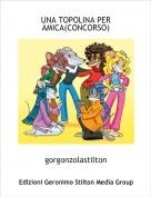 gorgonzolastilton - UNA TOPOLINA PER AMICA(CONCORSO)
