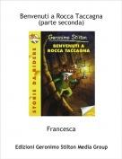 Francesca - Benvenuti a Rocca Taccagna(parte seconda)