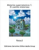 Ratau3 - Misterios superratonicos 1:El castillo misterioso