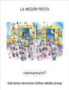 ratimartuchi7 - LA MEGOR FIESTA