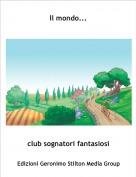 club sognatori fantasiosi - Il mondo...