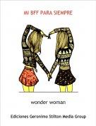 wonder woman - MI BFF PARA SIEMPRE