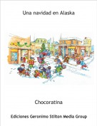 Chocoratina - Una navidad en Alaska
