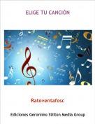 Ratoventafosc - ELIGE TU CANCIÓN