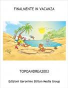 TOPOANDREA2003 - FINALMENTE IN VACANZA