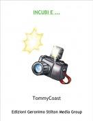TommyCoast - INCUBI E ...