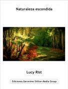 Lucy Rist - Naturaleza escondida