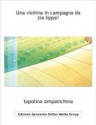topolina simpatichina - Una visitina in campagna da zia lippa!