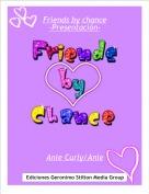 Anie Curly/Anie - Friends by chance-Presentación-