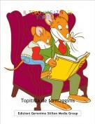 Topitilla de formagginis - IL TOPO-MAGAZINE DI TOPITILLA