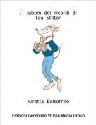 Miretta  Belsorriso - l`  album  dei  ricordi  diTea  Stilton