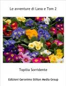 Topilia Sorridente - Le avventure di Lana e Tom 2