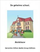 Muisklauw - De geheime school.