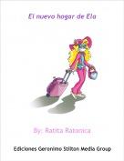 By: Ratita Ratonica - El nuevo hogar de Ela