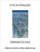 GERONIMO STILTOLO - CITTÀ DI EXTRALUSSO
