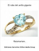 Ratomariam. - El robo del anillo gigante