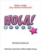 RatiAnimeKawaii - Hola a todos¡Soy RatiAnimeKawaii!