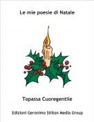 Topassa Cuoregentile - Le mie poesie di Natale
