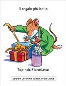 Topinda Fiordilatte - Il regalo più bello