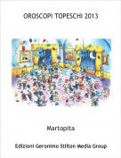 Martopita - OROSCOPI TOPESCHI 2013