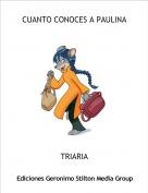 TRIARIA - CUANTO CONOCES A PAULINA