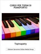 Topinapatty - CORSO PER TOPINI DI PIANOFORTE!