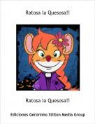 Ratosa la Quesosa!! - Ratosa la Quesosa!!