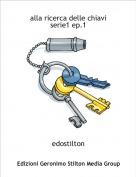 edostilton - alla ricerca delle chiaviserie1 ep.1