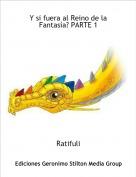 Ratifuli - Y si fuera al Reino de la Fantasía? PARTE 1