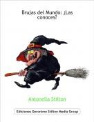 Antonella Stilton - Brujas del Mundo: ¿Las conoces?