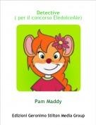 Pam Maddy - Detective( per il concorso EledolceAle)
