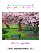 MaryF Leggitutto. - Una strepitosa giornata al parco per le Tea Sisters!!!