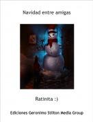 Ratinita :) - Navidad entre amigas