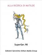 SuperGer.98 - ALLA RICERCA DI MATILDE
