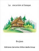 Brujaxa - La   excursion al bosque