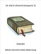toporgia - Un diario dimenticato(parte 2)