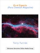 Terry Turrrón - En el Espacio (Para Cheetah Magazine)