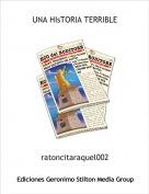 ratoncitaraquel002 - UNA HIsTORIA TERRIBLE