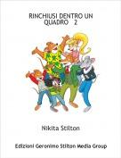 Nikita Stilton - RINCHIUSI DENTRO UN QUADRO   2