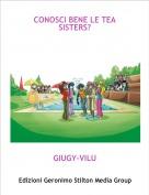 GIUGY-VILU - CONOSCI BENE LE TEA SISTERS?