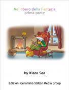 by Kiara Sea - Nel libero della Fantasiaprima parte