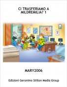 MARY2006 - CI TRASFERIAMO A MILDREMILIA? 1