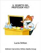Lucia Stilton - IL SEGRETO DEL PROFESSOR VOLT