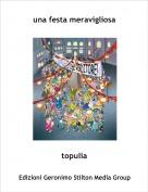 topulia - una festa meravigliosa
