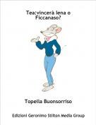 Topella Buonsorriso - Tea:vincerà Iena o Ficcanaso?